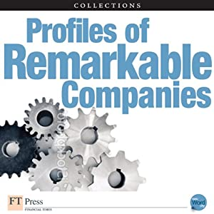 FT Press Delivers: Profiles of Remarkable Companies | [Nancy F. Koehn, The Editors of New Word City]