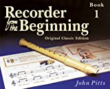 John Pitts Recorder from the Beginning: Pupil's Bk. 1