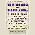 The Wilderness and Spotsylvania: A Guided Tour from Jeff Shaara's Civil War Battlefields | Jeff Shaara