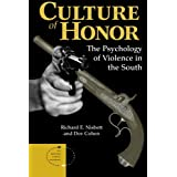 Culture Of Honor: The Psychology Of Violence In The South (New Directions in Social Psychology) ~ Richard E. Nisbett