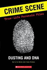 Crime Scene: True-life Forensic Files #1: Dusting And DNA (Crime Scene: True-Life Forensic Files)