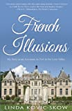 img - for French Illusions: My Story as an American Au Pair in the Loire Valley book / textbook / text book