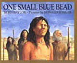 One Small Blue Bead (0684193345) by Baylor, Byrd