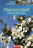 Image de Pflanzenschnitt: Kreativ und einfach gestalten (Mein Garten)