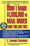 img - for How I Made 1,000,000 in Mail Order-and You Can Too! by Cossman, E. Joseph (1993) Paperback book / textbook / text book