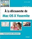 A la d�couverte de Mac OS X Yosemite:...