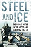 img - for Steel and Ice: The U-Boat Battle in the Arctic and Black Sea, 1941-1945 book / textbook / text book