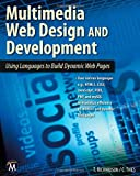 Multimedia Web Design: Using Languages to Build Dynamic Web Pages (Computer Science)