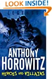 Legends: Heroes and Villains (Legends (Anthony Horowitz Quality))