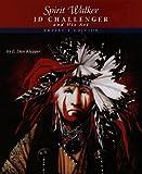 img - for Spirit Walker: J D Challenger and His Art by E. Dan Klepper (2005-09-09) book / textbook / text book