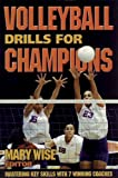 Volleyball Drills for Champions: Mastering Key Skills with 7 Winning Coaches