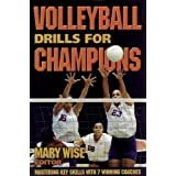 Volleyball Drills for Champions: Mastering Key Skills with 7 Winning Coaches ~ Russ Rose and Mike Schall