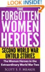 The Forgotten Women Heroes: Second Wo...