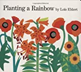 Planting a Rainbow: Lap-Sized Board Book (0152063048) by Ehlert, Lois