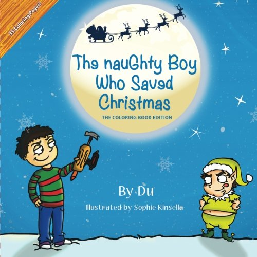 The Naughty Boy Who Saved Christmas: The Coloring Book Edition