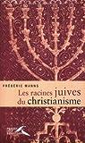 echange, troc Frédéric Manns - Les racines juives du christianisme