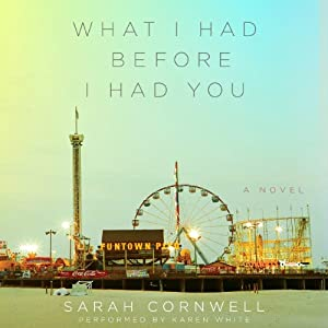 What I Had Before I Had You Audiobook