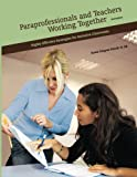 img - for Paraprofessionals and Teachers Working Together: Highly Effective Strategies for Inclusive Classrooms book / textbook / text book
