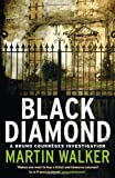 Black Diamond: A Bruno Courrèges Investigation Martin Walker