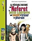 Neferet, La Petite Egyptienne Qui Sauva Le Tresor Du Pharaon
