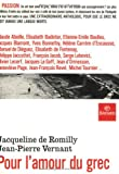 Pour l'amour du grec (French Edition) (2227139110) by Romilly, Jacqueline de