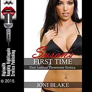 Susan's First Time: First Lesbian Threesome Erotica Audiobook