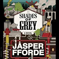 Shades of Grey (       UNABRIDGED) by Jasper Fforde Narrated by John Lee