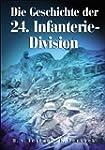 Die Geschichte der 24. Infanterie-Div...
