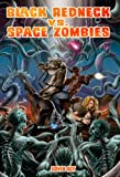 img - for Black Redneck vs. Space Zombies (A Black Redneck Adventure Book 1) book / textbook / text book