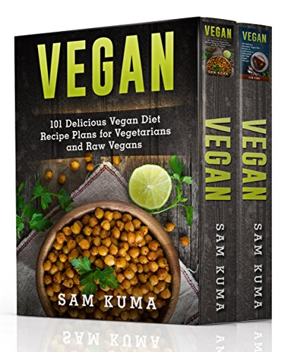 Vegan Box Set 2 in 1: 200+ Quick Vegan and Chocolate Vegan Recipes for a Healthy Vegan Lifestyle (Vegan Dessert Cookbook for Beginners) by Sam Kuma