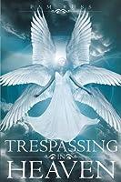 Trespassing In Heaven