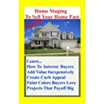 Home Staging To Sell Your Home Fast:...