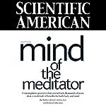 Scientific American: Mind of the Meditator | Matthieu Ricard,Antoine Lutz,Richard J. Davidson