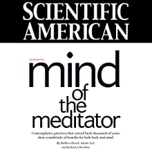 Scientific American: Mind of the Meditator (       UNABRIDGED) by Matthieu Ricard, Antoine Lutz, Richard J. Davidson Narrated by Mark Moran