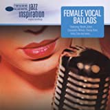 echange, troc Compilation - Jazz Inspiration : Female Vocal Ballads