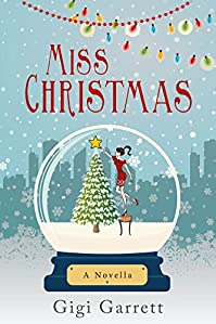 Miss Christmas: A Hallmark/crown Media Optioned Novella by Gigi Garrett ebook deal