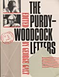 The Purdy Woodcock Letters: Selected Correspondence, 1964-1984 (1550220063) by Purdy, Al