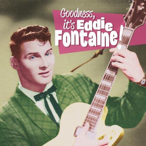 Goodness, It's Eddie Fontaine