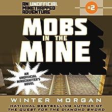 Mobs in the Mine Audiobook by Winter Morgan Narrated by Nicol Zanzarella