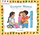 img - for Everyone Matters: A First Look at Respect for Others book / textbook / text book