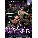 """W�RE DIE WELT MEIN - Were the World Mine (OmU)von """"Tanner Cohen"""""""