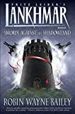 Lankhmar Book 8: Swords Against the Shadowland (1595820779) by Robin Wayne Bailey