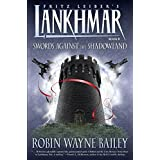 Lankhmar Volume 8: Swords Against the Shadowland ~ Robin Wayne Bailey