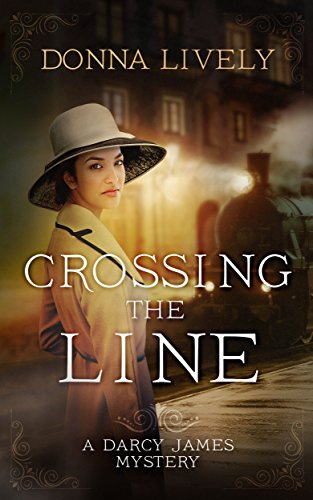 Crossing The Line: A Darcy James Mystery (Darcy James Mysteries Book 1) Kindle Edition