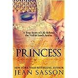 Princess: A True Story of Life Behind the Veil in Saudi Arabia ~ Jean Sasson