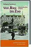 Von Alex bis Zoo: Literarische Orte in Berlin
