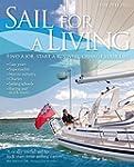 Sail For A Living: Find a Job, Start...