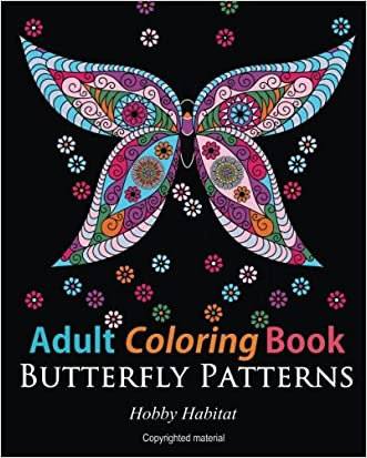 Adult Coloring Books: Butterfly Zentangle Patterns: 31 Beautiful, Stress Relieving Butterfly Coloring Designs (Hobby Habitat Coloring Books) (Volume 4) written by Hobby Habitat Coloring Books