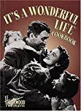 """The """"It's a Wonderful Life"""" Cookbook (Hollywood Hotplates)"""