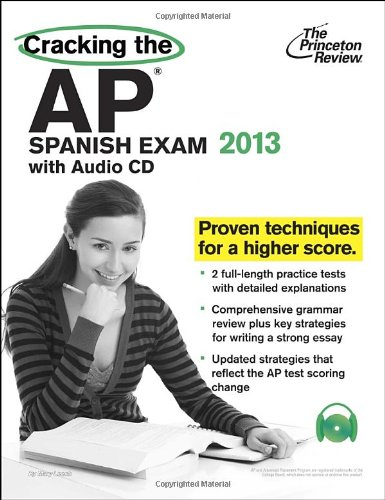 Cracking The Ap Spanish Exam With Audio Cd, 2013 Edition (College Test Preparation)